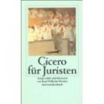 Cicero für Juristen - Cicero, Karl-Wilhelm Weeber