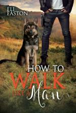 How to Walk Like a Man - Eli Easton