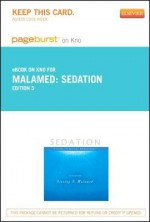 Sedation - Pageburst E-Book on Kno (Retail Access Card): A Guide to Patient Management - Stanley F. Malamed