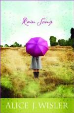 Rain Song - Alice J. Wisler