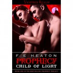 Prophecy: Child of Light - Felicity E. Heaton