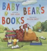 Baby Bear's Books - Jane Yolen, Melissa Sweet