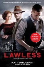 Lawless: A Novel Based on a True Story - Matt Bondurant