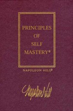 The Law of Success, Volume I: The Principles of Self-Mastery - Napoleon Hill