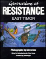 Generations of Resistance East Timor - Steve Cox