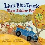 Little Blue Truck Farm Sticker Fun! - Alice Schertle, Jill McElmurry