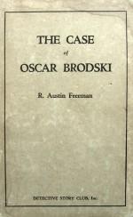 The Case of Oscar Brodski - Austin R. Freeman
