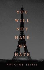You Will Not Have My Hate by Antoine Leiris (2016-10-25) - Antoine Leiris