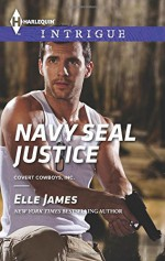 Navy SEAL Justice (Covert Cowboys, Inc.) - Elle James