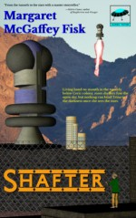 Shafter - Margaret McGaffey Fisk