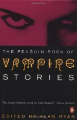 The Penguin Book of Vampire Stories - Various, Tanith Lee, M.R. James, Bram Stoker, Richard Matheson, Fritz Leiber, Robert Bloch, Joseph Sheridan Le Fanu, Robert Aickman, Ramsey Campbell, Francis Marion Crawford, E.F. Benson, Algernon Blackwood, Suzy McKee Charnas, Clark Ashton Smith, August Derleth, Chelsea
