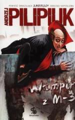 Wampir z M-3 - Pilipiuk Andrzej