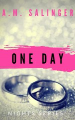 One Day (Nights Series #9) - A.M. Salinger