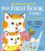 Richard Scarry's Best First Book Ever! - Richard Scarry