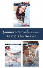 Harlequin Medical Romance July 2015 - Box Set 1 of 2: Unlocking Her Surgeon's HeartThe Doctor She Left BehindA Promise...to a Proposal? - Fiona Lowe, Scarlet Wilson, Kate Hardy