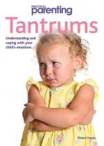 Practical Parenting: Tantrums - Eileen Hayes