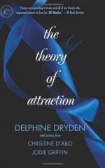 The Theory of Attraction: The Theory of AttractionA Shot in the DarkForbidden Fantasies - Delphine Dryden, Christine d'Abo, Jodie Griffin