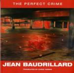 The Perfect Crime - Jean Baudrillard, Chris Turner