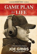 Game Plan for Life: Your Personal Playbook for Success - Joe Gibbs, Jerry B. Jenkins, Tony Dungy