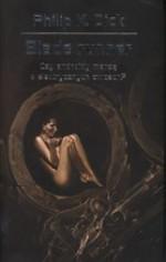Blade Runner: Czy androidy marzą o elektrycznych owcach? - Sławomir Kędzierski, Philip K. Dick, Lech Jęczmyk, Wojciech Siudmak