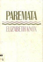 Paremata - Elizabeth Knox