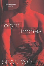 Eight Inches - Sean Wolfe
