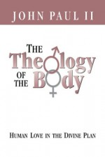The Theology of the Body: Human Love in the Divine Plan (Parish Resources) - Pope John Paul II