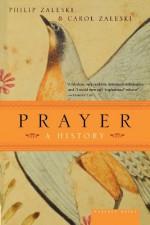 Prayer: A History - Philip Zaleski, Philip Zaleski