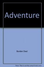 Adventure - Borden Deal