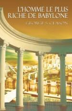 L'homme le plus riche de Babylone / The Richest Man in Babylon - George S. Clason