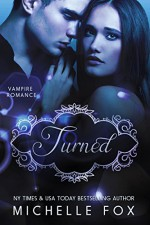 Vampire Romance: Turned - Michelle Fox