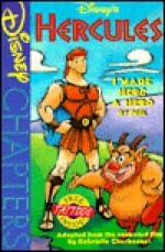 Disney's Hercules: I Made Herc a Hero, by Phil - Gabrielle Charbonnet