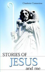 Stories of Jesus and Me - Charlotte Constantino