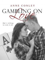 Gambling on Love (Stories of Serendipity) - Anne Conley