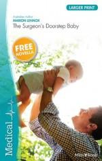 Mills & Boon : Medical Single Plus Bonus Novella/The Surgeon's Doorstep Baby/Return To Love - Marion Lennox, Fiona Lowe