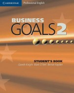 Business Goals 2 Student's Book - Gareth Knight, Mark O'Neil, Bernie Hayden