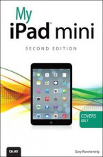 My iPad mini (Second Edition) (Covers iOS 7) - Gary Rosenzweig