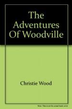 The Adventures of Woodville - Christie Wood, Emily Ruskovich, Mary Ruskovich