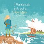 If You Were Me and Lived in...Viking Europe - Carole P. Roman, Mateya Arkova