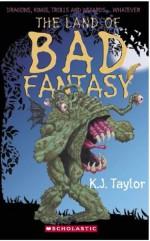 The Land Of Bad Fantasy - K.J. Taylor