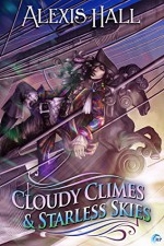 Cloudy Climes and Starless Skies: A Prosperity Story - Alexis Hall