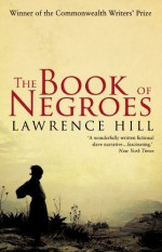 The Book of Negroes by Hill, Lawrence (2010) Paperback - Lawrence Hill