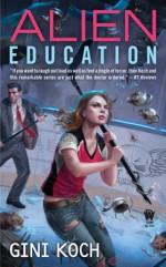 Alien Education (Alien Novels) - Gini Koch