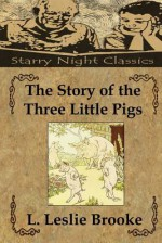 The Story of the Three Little Pigs - L Leslie Brooke, Richard S. Hartmetz
