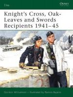 Knight's Cross, Oak-Leaves and Swords Recipients 1941-45 - Gordon Williamson, Ramiro Bujeiro