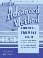 Rubank Advanced Method: Cornet or Trumpet, Vol. II - William Gower, William Gowe, William Gower