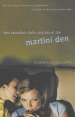 Two Canadian Clubs And Dry At The Martini Den - Gabrielle Williams