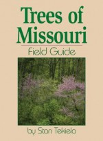 Trees of Missouri Field Guide (Field Guides) - Stan Tekiela