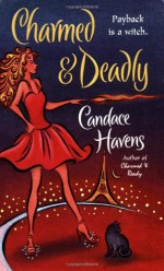 Charmed & Deadly - Candace Havens