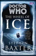 Doctor Who - The Wheel of Ice - Stephen Baxter